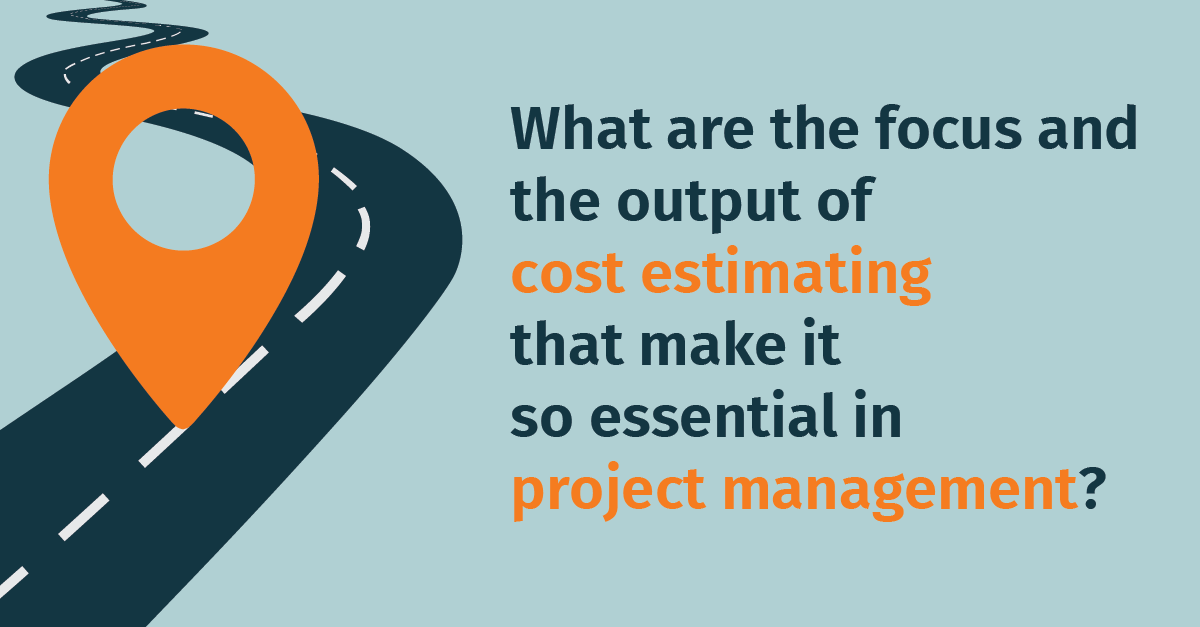 The key role of cost estimating in project management